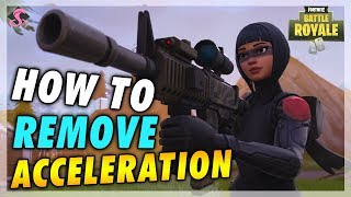 How to REMOVE Mouse & Aim Acceleration Guide on Fortnite Battle Royale (PC)