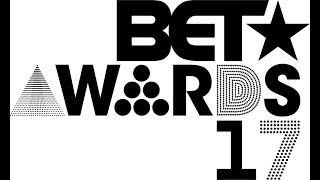 2017 bet awards recap review by itsrox