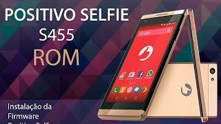 Rom Positivo Selfie S455 - Firmware Original