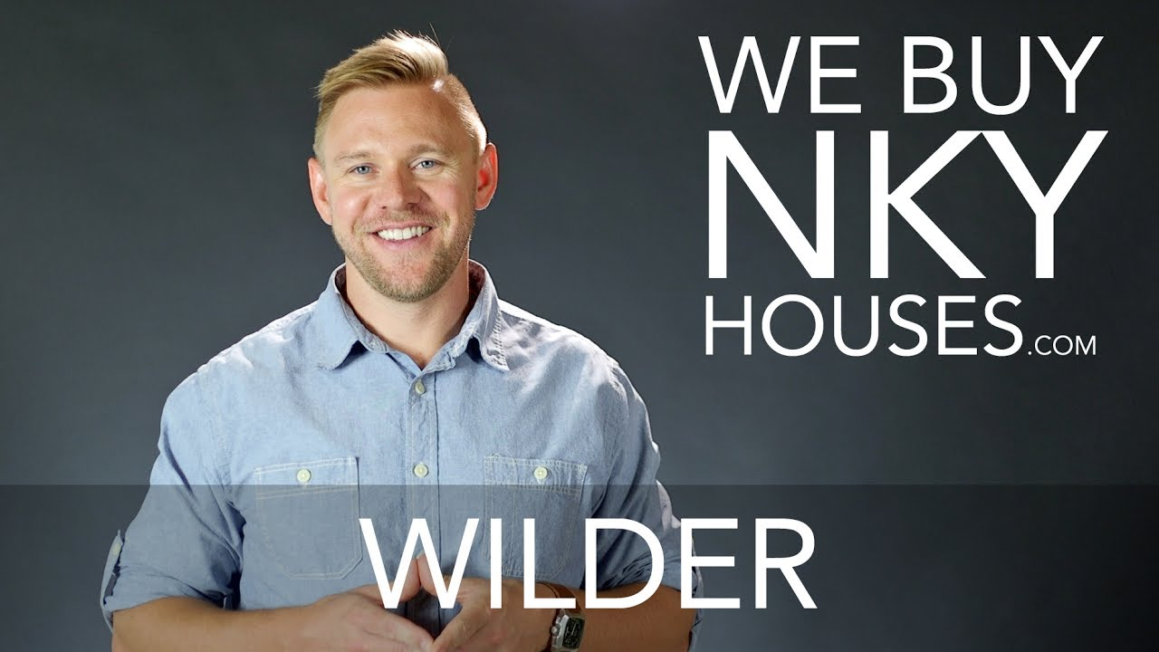 We Buy Houses in Wilder KY - CALL 859.412.1940 - Sell Your Wilder House Fast For Cash