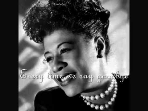 Ella Fitzgerald Ev'ry time we say goodbye (with lyrics)