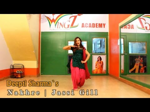 Nakhre | Jassi Gill | Punjabi Dance | Deepti Sharma Choreography | Latest Punjabi Song 2017 | Steps