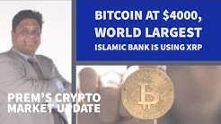 Bitcoin at $4000, World largest Islamic bank is using XRP