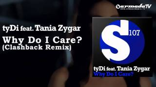 tyDi feat. Tania Zygar - Why Do I Care (Clashback Remix)