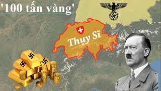 Tại sao Thụy Sĩ giữ kho Vàng 100 tấn của Đức trong Thế chiến 2?
