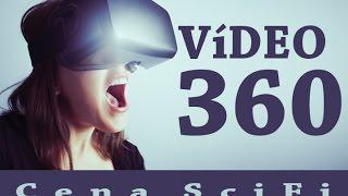 Cena SciFi - Vídeo 360