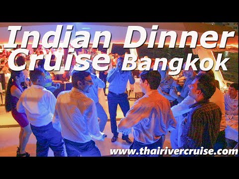 Indian Dinner Cruise Bangkok Thailand Famous Indian Food Bangkok