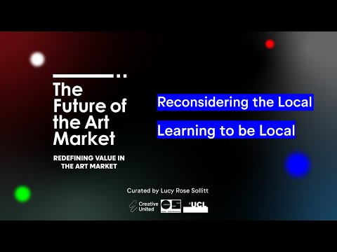 Redefining Value in the Art Market: Reconsidering the Local | Learning to be Local