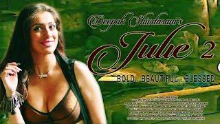 Julie 2   Official Trailer   Review   Pahlaj Nihalani   Raai Laxmi, Ravi Kishen   Julie2 Teaser