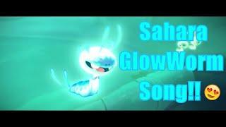 Sahara 2017 GlowWorm Song! HD