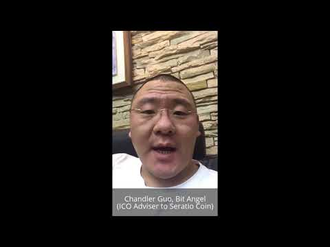 Chandler Guo on Seratio Token - Bit Angel, ICO Adviser to Seratio Coin