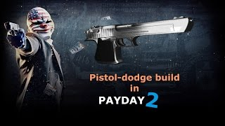 Pistol-dodge build - PAYDAY 2 (with English subs)