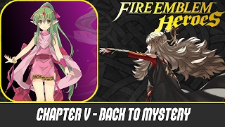 Fire Emblem Hereos - Part 8 - Chapter 5: Back To Mystery