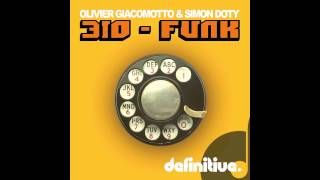 """310-FUNK (Original Mix)"" - Olivier Giacomotto & Simon Doty - Definitive Recordings"