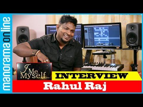 Rahul Raj | Exclusive Interview | I Me Myself | Manorama Online