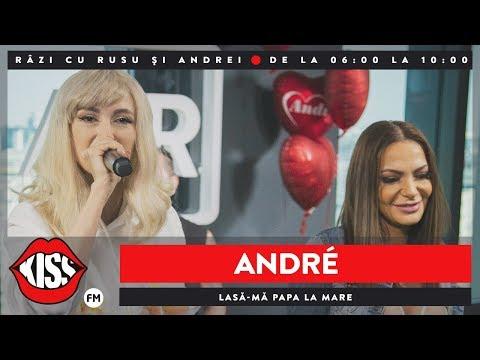 ANDRÉ - Lasă-mă papa la mare (Live @ Kiss FM)