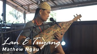 Download lagu Lan E Tuyang by Mathew Ngau | FDVCC #13