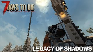 7 Days To Die (Alpha 16.4) - Legacy of Shadows (Day 268)