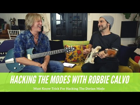 Modal Hacks With Robbie Calvo - Must Know Trick To Playing The Dorian Mode - Guitar Lesson