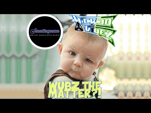 Wicked Vibez - Wubz The Matter?! - Audioporn FM
