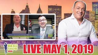 Brad Show Live: May 1, 2019