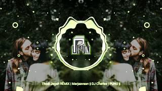 Thodi Jagah REMiX   Marjaavaan    DJ Charles   PUNU   