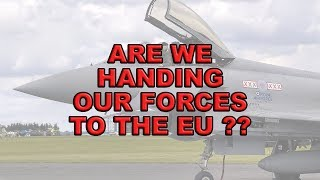💂Are we meekly handing over our defences to the EU?💂