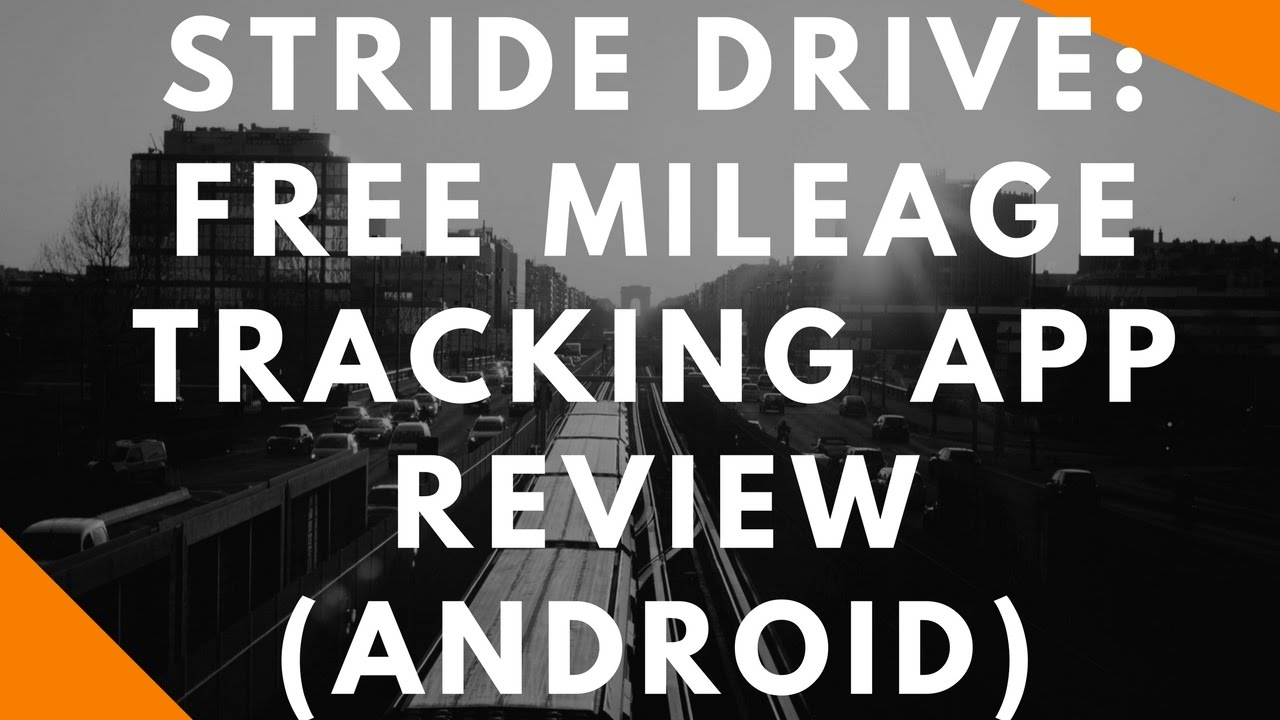 stride drive free mileage tracking app review android youtube