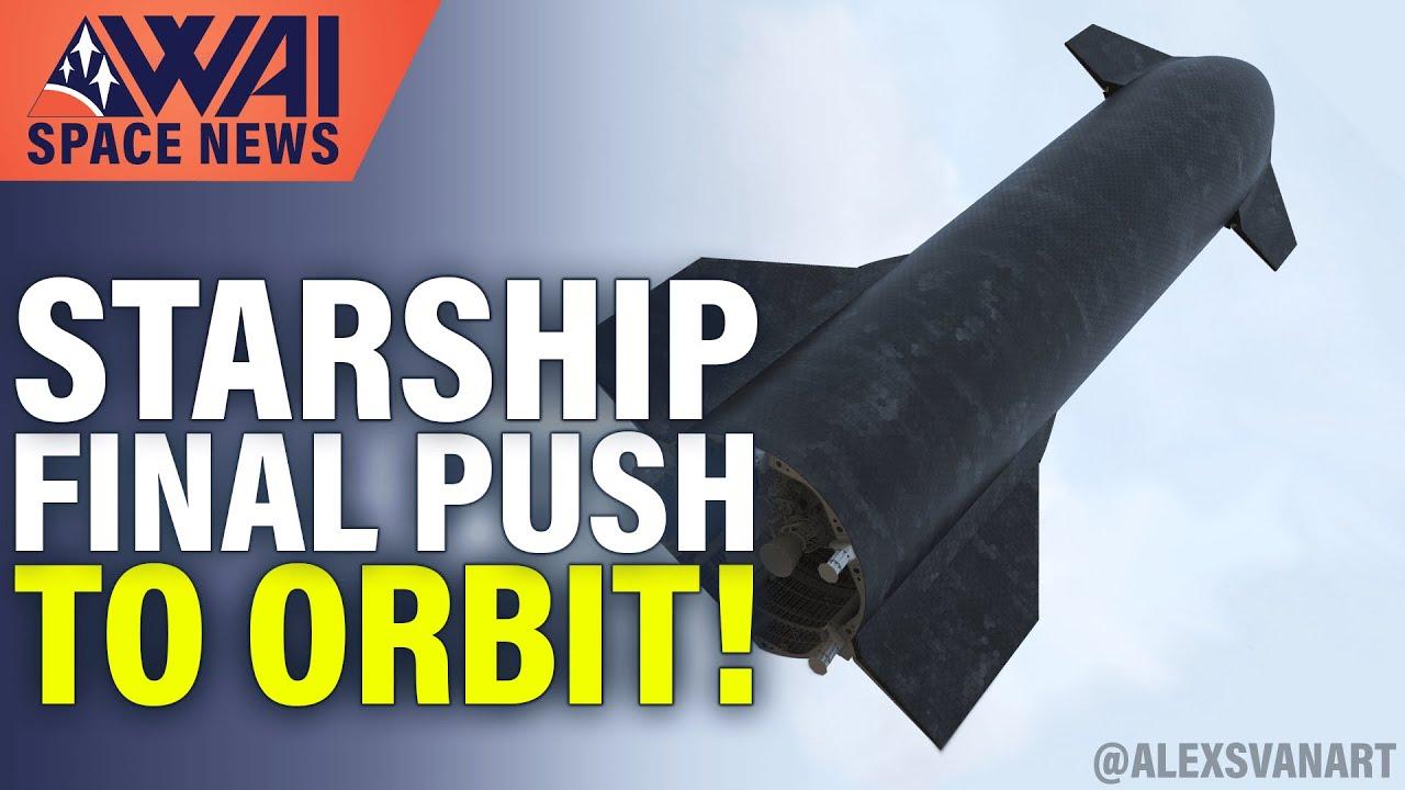 SpaceX Starship final push to orbit has begun!