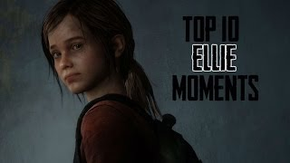 Top 10 Ellie Moments The Last Of Us