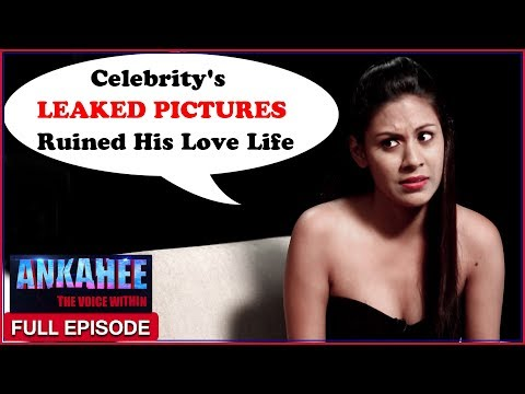 Intimate Pictures With Celeb Ruined My Love Life - Ankahee The Voice Within | Full Episode Ep #15
