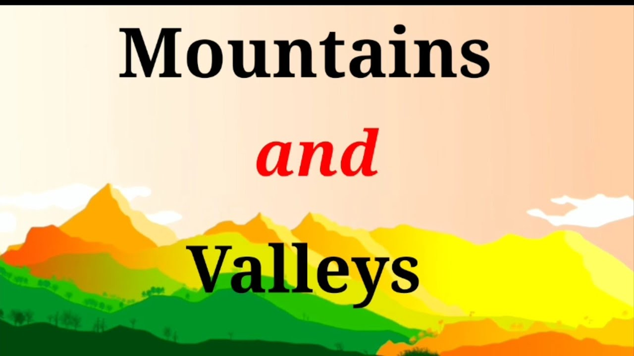 Download Mountains and Valleys   Landforms   Social Science
