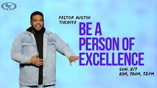 21-08-01 Be a Person of Excellence - Pastor Austin Tialavea