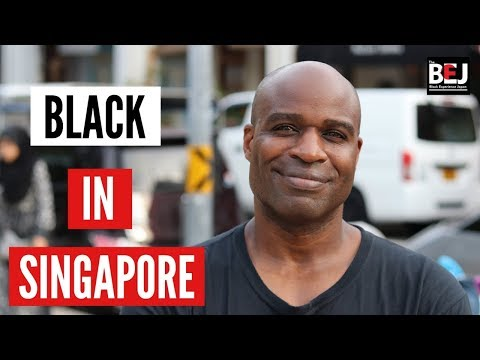 """People Here Are Tolerant ..."" (Black in Singapore) 