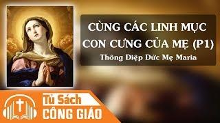 Cùng Các Linh Mục Con Cưng Của Mẹ (Phần 1A) - Noi Gương Mẹ Maria, Mẹ Của Hiệp Nhất