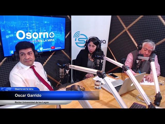 Osorno en la mira - Invitado Oscar Garrido Rector Universidad de Los Lagos