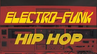 Electro Funk/Hip Hop Mix 1981-85
