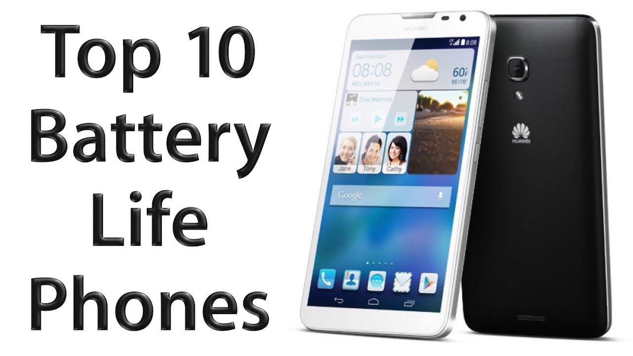 Phone Android Phones With Long Battery Life top 10 smartphones with longest battery life youtube life
