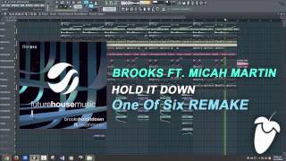 Brooks Ft. Micah Martin - Hold It Down (Original Mix) (FL Studio Remake + FLP)