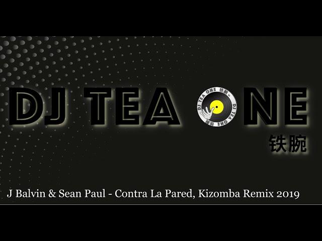 Sean Paul, J Balvin Contra La Pared Kizomba Remix DJ Tea One 铁腕