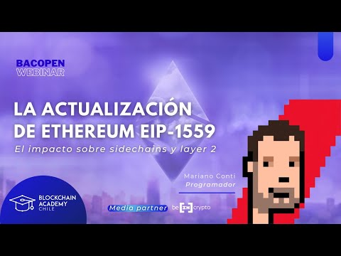 #bacOpenWebinar: La actualización de Ethereum EIP-1159, el impacto sobre sidechains y layer 2