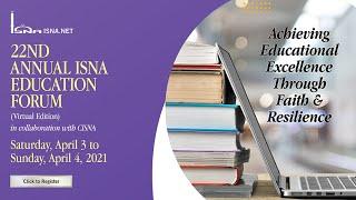 22nd ISNA Ed Forum - Why Islamic school renewal begins with Islamic pedagogy?