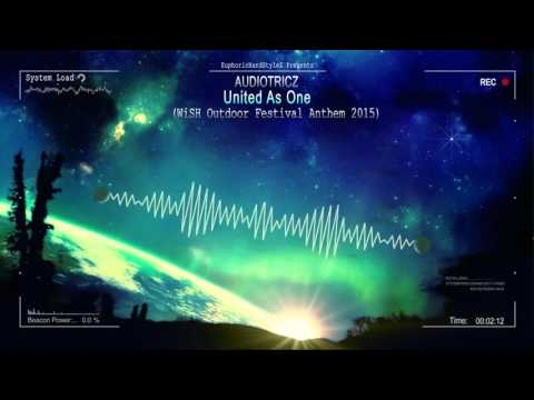 Audiotricz - United As One (WiSH Outdoor Festival Anthem 2015) [HQ Edit]
