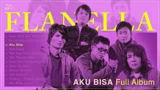 Flanella - Aku Bisa (Full Album)