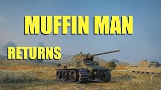 WOT - The Muffin Man Returns! | World of Tanks