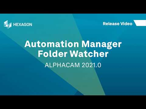 Automation Manager - Folder Watcher | ALPHACAM 2021