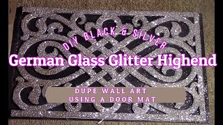 High End Dupe DIY Black & Silver German Glass Glitter Wall Art /w A Doormat