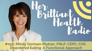 #052: disordered eating: a functional approach with mindy gorman-plutzer, fnlp, cepc, chc