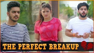 THE PERFECT BREAKUP || Rachit Rojha