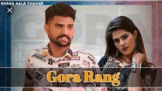 Khasa Aala Chahar : Gora Rang (Official Song) | New Hr Song | New Haryanvi Songs Haryanvi 2020